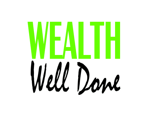Wealth Well Done