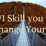 The #1 Skill you Need To Change Your Life