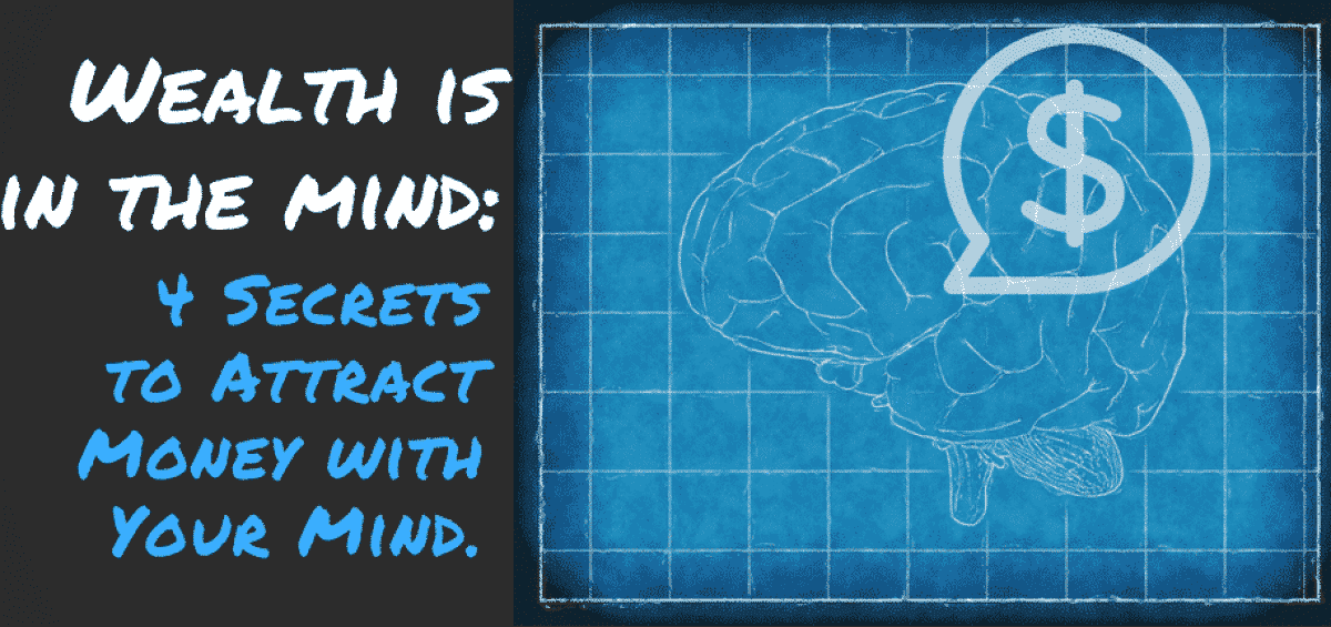 Wealth is in the mind - attract money