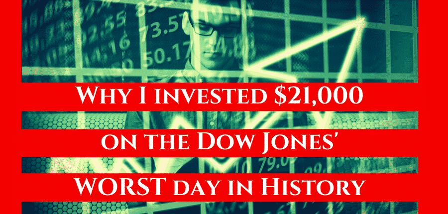Why I Invested $21,000 In Stocks On The Dow Jones Worst Day In History | Wealth Well Done