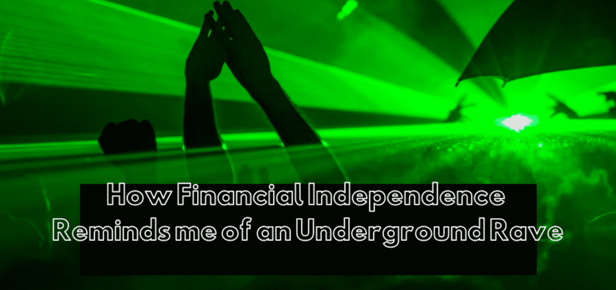 electronic dance music rave; financial independence